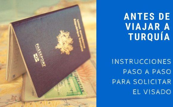 Cómo solicitar tu Visado antes de Viajar a Turquía
